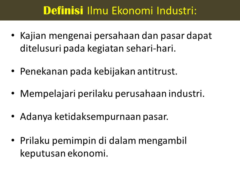 Definisi Ilmu Ekonomi Industri:
