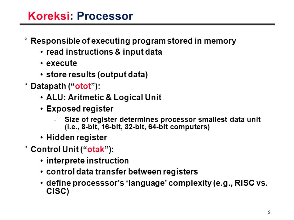 Koreksi: Processor Responsible of executing program stored in memory