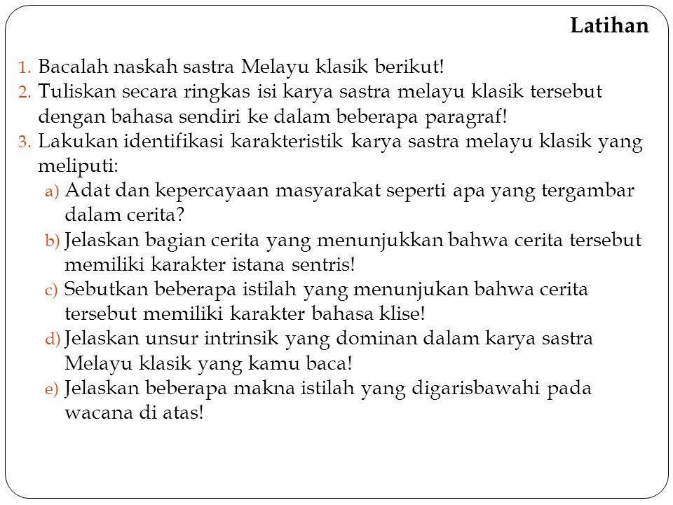 Latihan Bacalah naskah sastra Melayu klasik berikut!