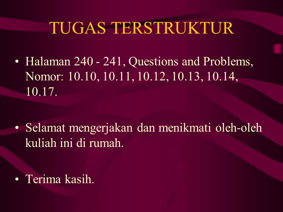 TUGAS TERSTRUKTUR Halaman 240 - 241, Questions and Problems, Nomor: 10.10, 10.11, 10.12, 10.13, 10.14, 10.17.