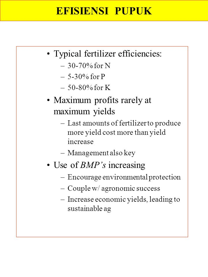 EFISIENSI PUPUK Typical fertilizer efficiencies: