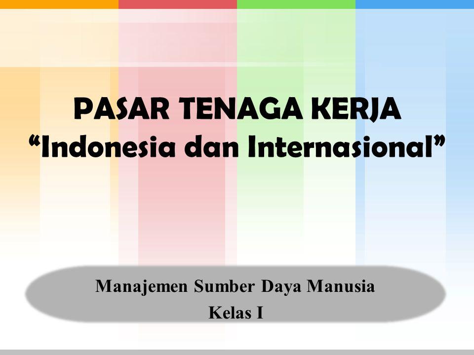PASAR TENAGA KERJA Indonesia dan Internasional