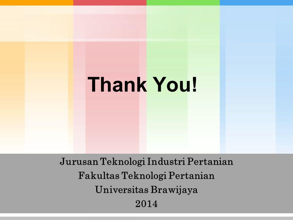Thank You! Jurusan Teknologi Industri Pertanian