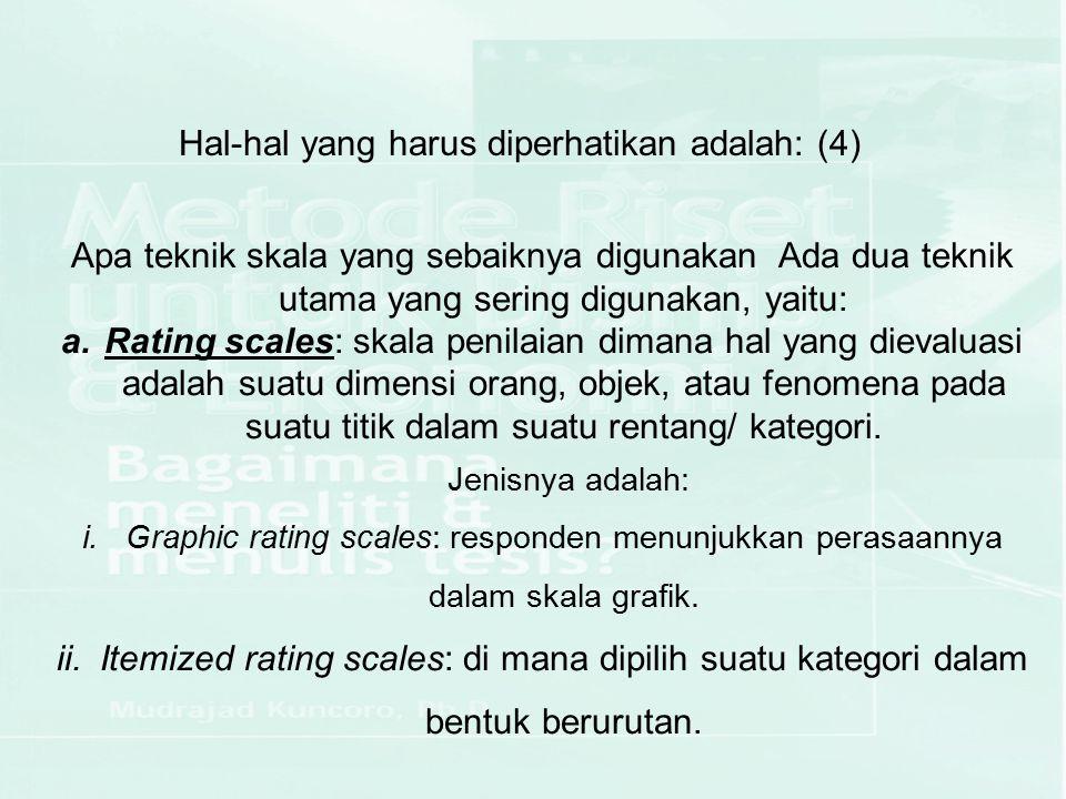 Hal-hal yang harus diperhatikan adalah: (4)