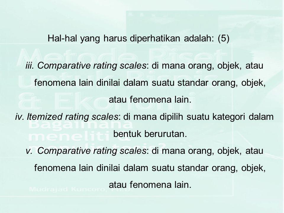 Hal-hal yang harus diperhatikan adalah: (5)