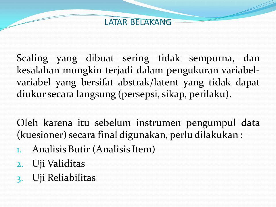 Analisis Butir (Analisis Item) Uji Validitas Uji Reliabilitas
