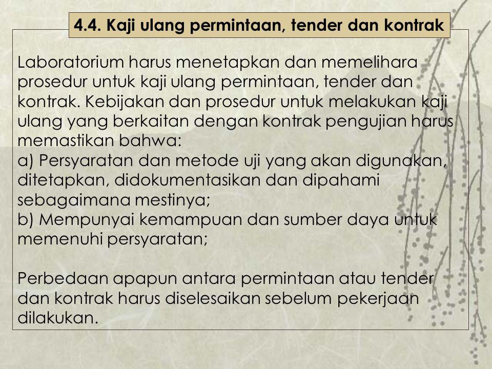 4.4. Kaji ulang permintaan, tender dan kontrak