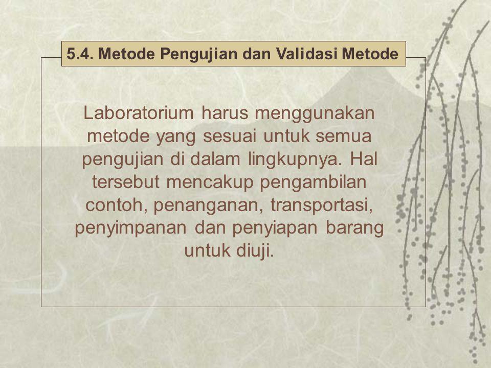 5.4. Metode Pengujian dan Validasi Metode