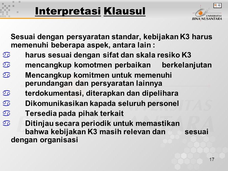 Interpretasi Klausul Sesuai dengan persyaratan standar, kebijakan K3 harus memenuhi beberapa aspek, antara lain :