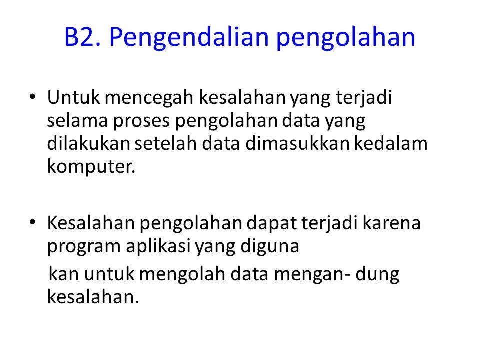 B2. Pengendalian pengolahan