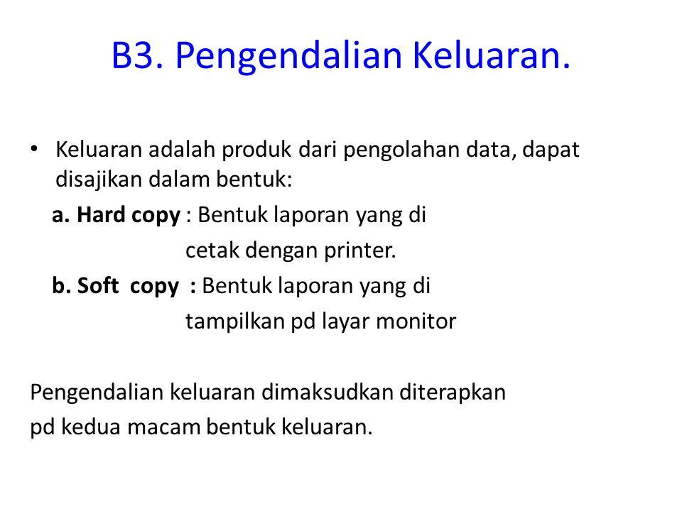 B3. Pengendalian Keluaran.