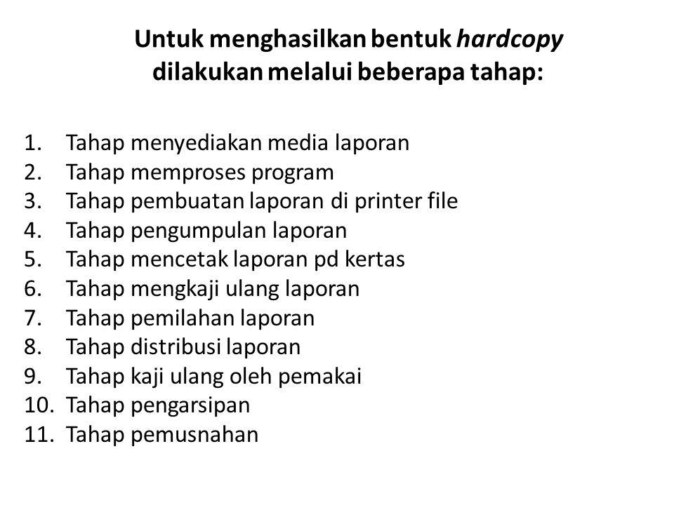 Untuk menghasilkan bentuk hardcopy dilakukan melalui beberapa tahap: