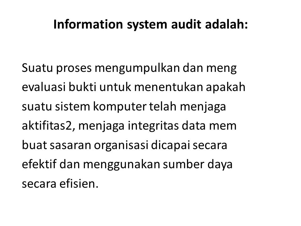 Information system audit adalah: