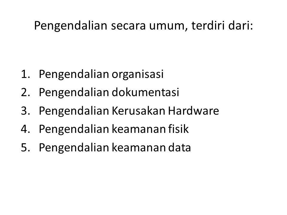 Pengendalian secara umum, terdiri dari: