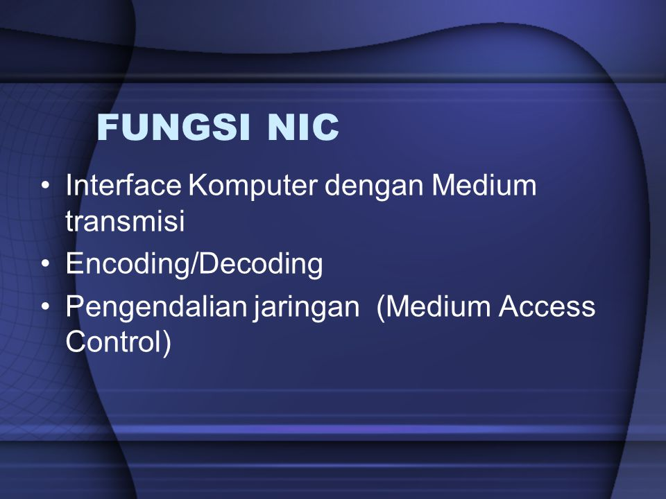 FUNGSI NIC Interface Komputer dengan Medium transmisi