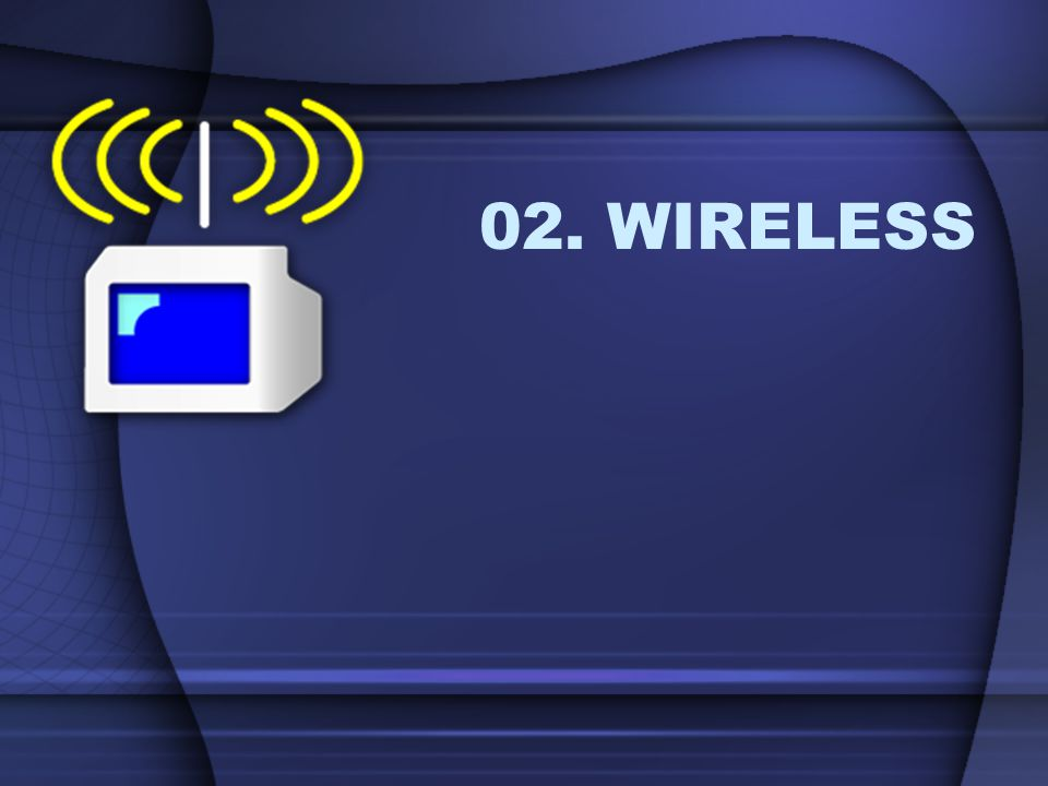 02. WIRELESS