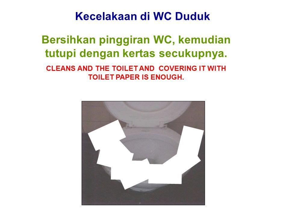 Bersihkan pinggiran WC, kemudian tutupi dengan kertas secukupnya.