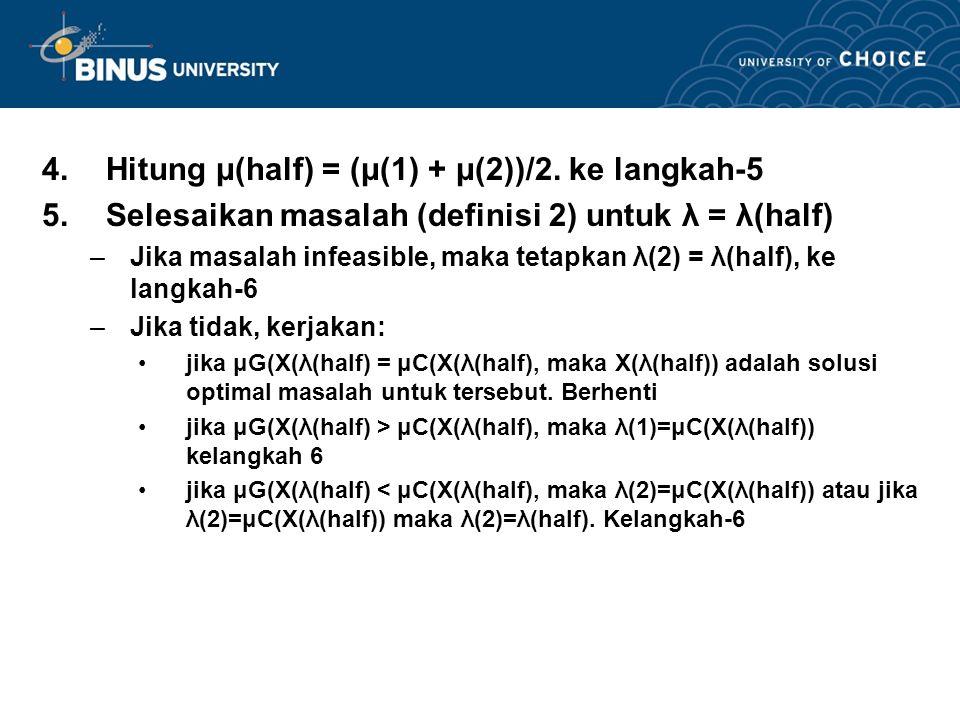 4. Hitung μ(half) = (μ(1) + μ(2))/2. ke langkah-5