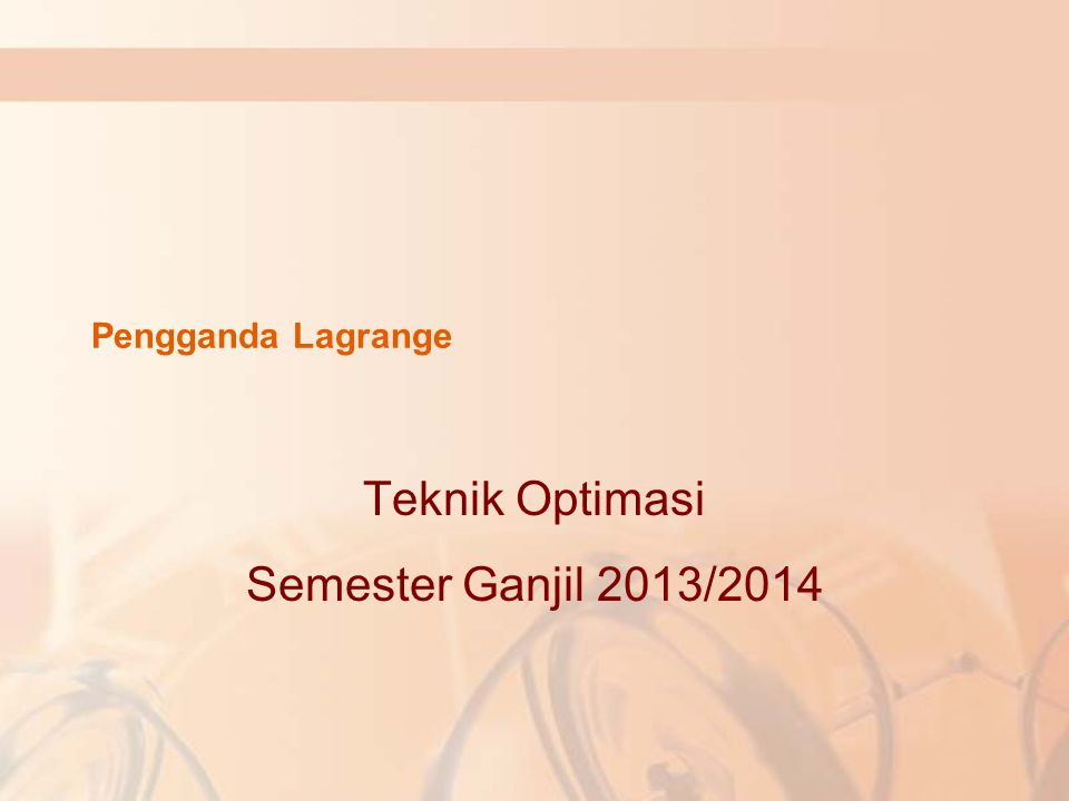 Teknik Optimasi Semester Ganjil 2013/2014