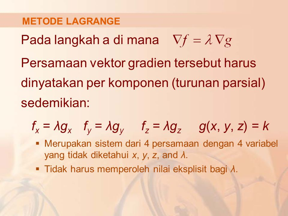 fx = λgx fy = λgy fz = λgz g(x, y, z) = k