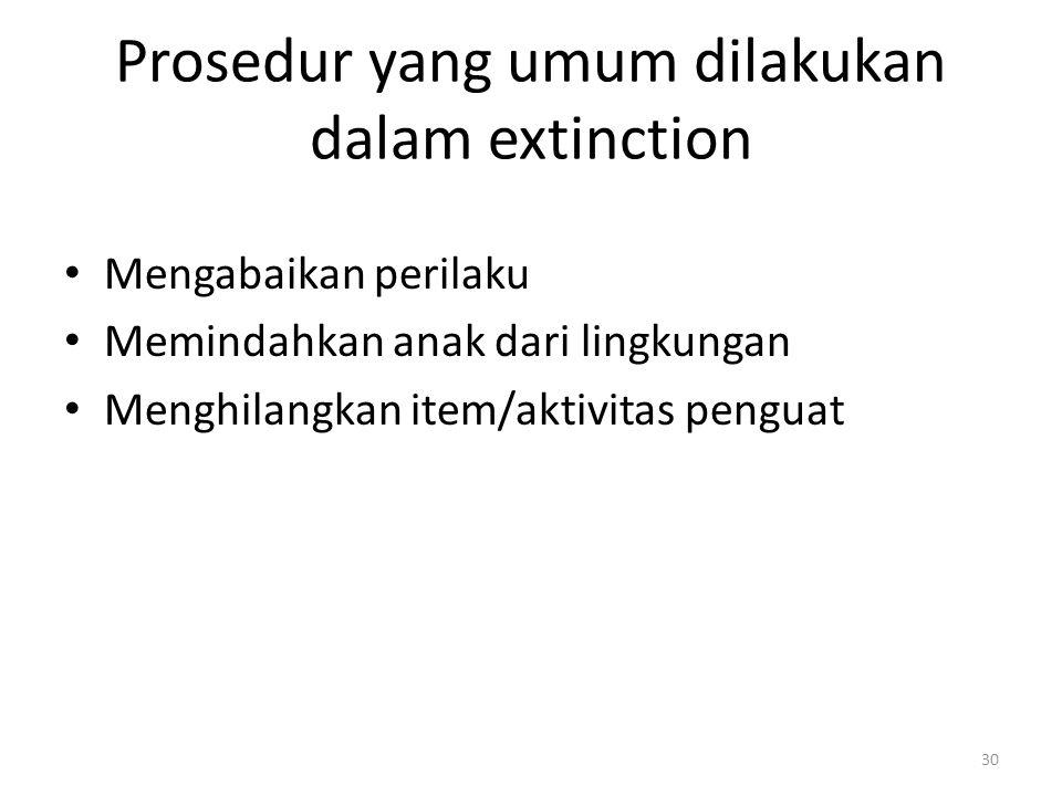 Prosedur yang umum dilakukan dalam extinction