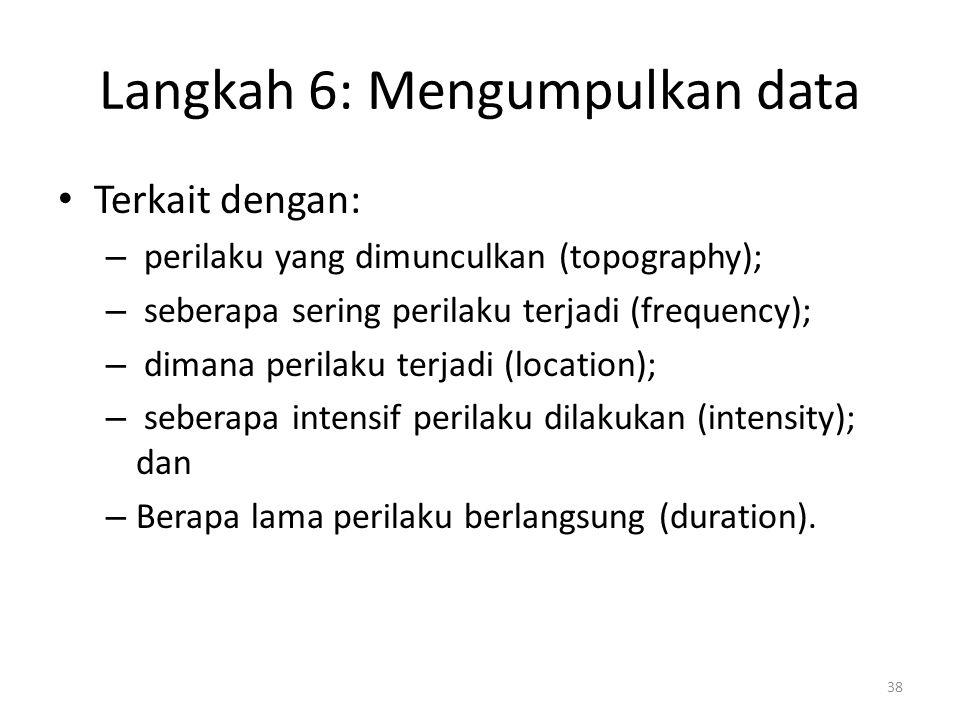 Langkah 6: Mengumpulkan data
