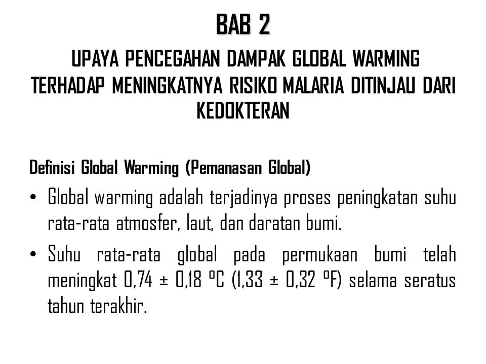 BAB 2 UPAYA PENCEGAHAN DAMPAK GLOBAL WARMING TERHADAP MENINGKATNYA RISIKO MALARIA DITINJAU DARI KEDOKTERAN