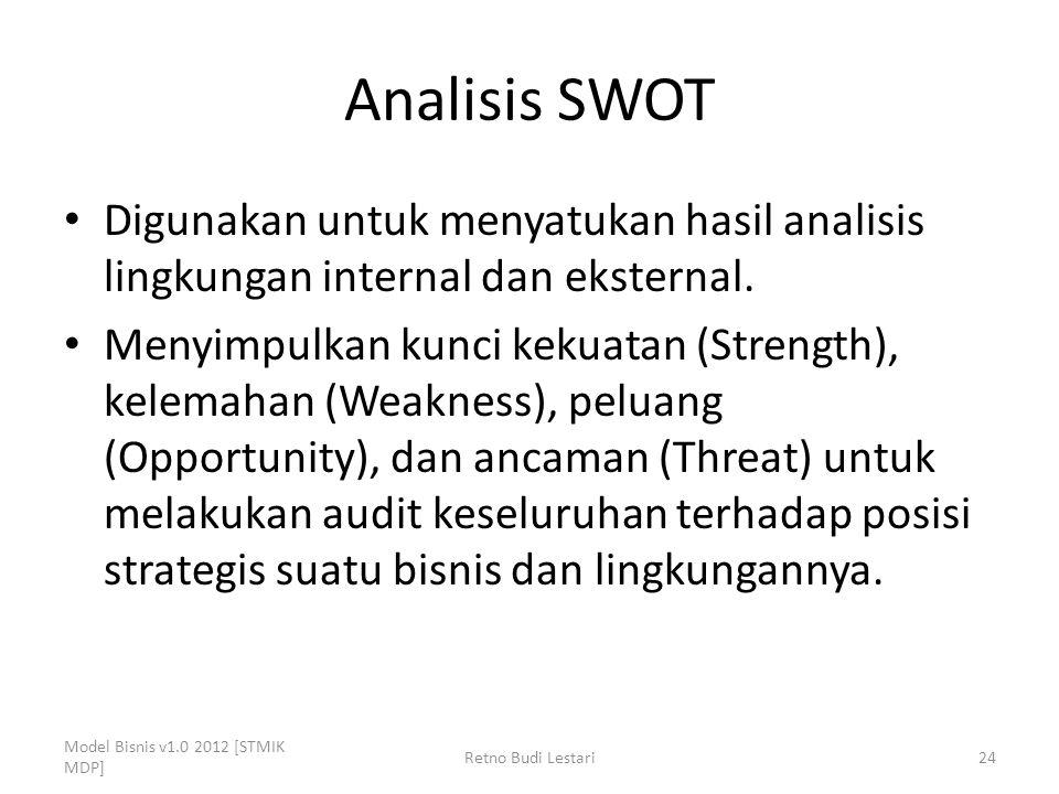 Analisis SWOT Digunakan untuk menyatukan hasil analisis lingkungan internal dan eksternal.