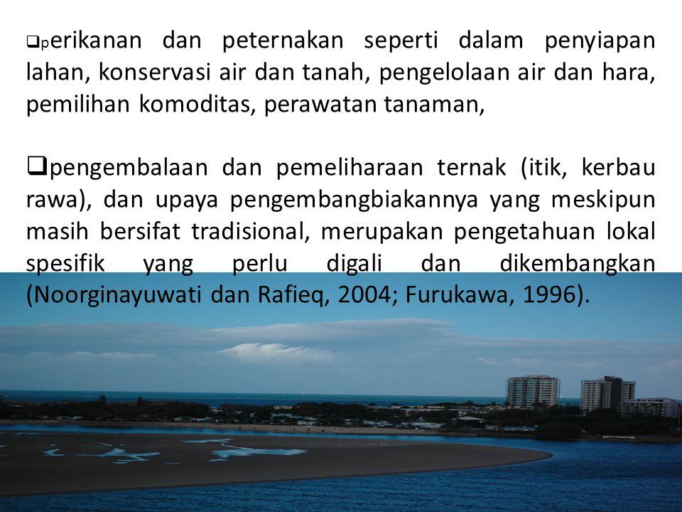 perikanan dan peternakan seperti dalam penyiapan lahan, konservasi air dan tanah, pengelolaan air dan hara, pemilihan komoditas, perawatan tanaman,