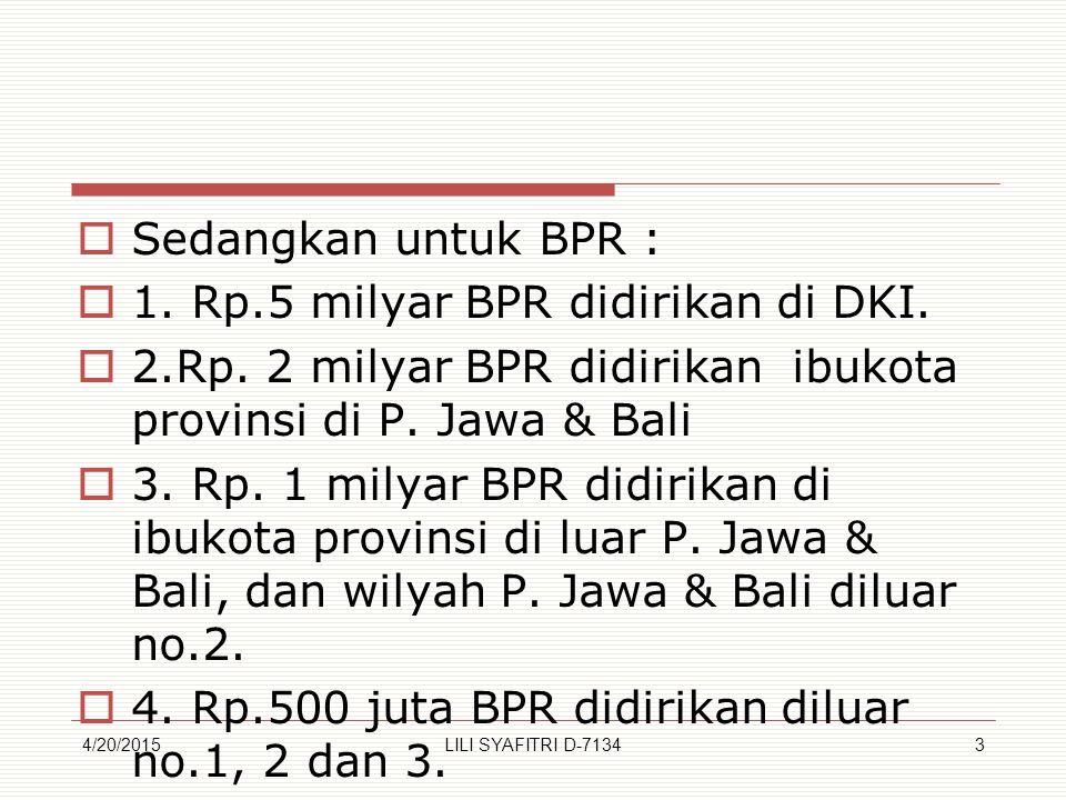 1. Rp.5 milyar BPR didirikan di DKI.