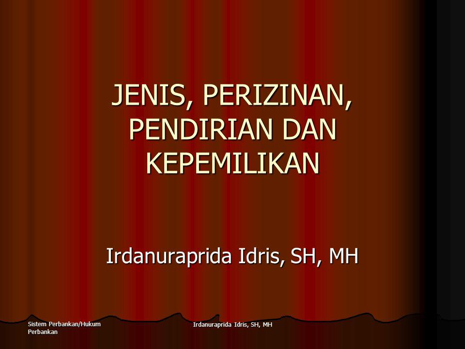 JENIS, PERIZINAN, PENDIRIAN DAN KEPEMILIKAN