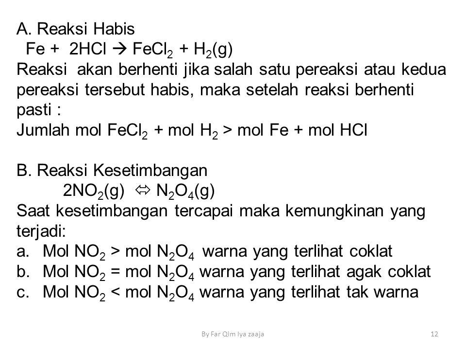 Jumlah mol FeCl2 + mol H2 > mol Fe + mol HCl