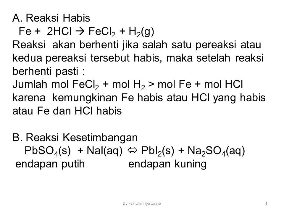 B. Reaksi Kesetimbangan PbSO4(s) + NaI(aq)  PbI2(s) + Na2SO4(aq)