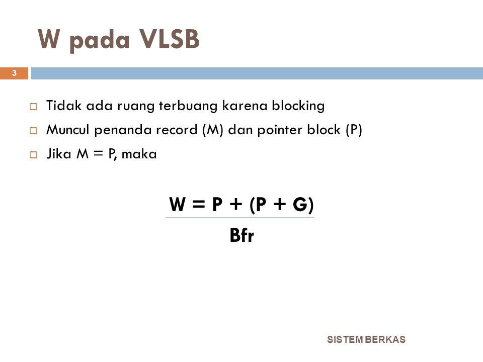 W pada VLSB W = P + (P + G) Bfr