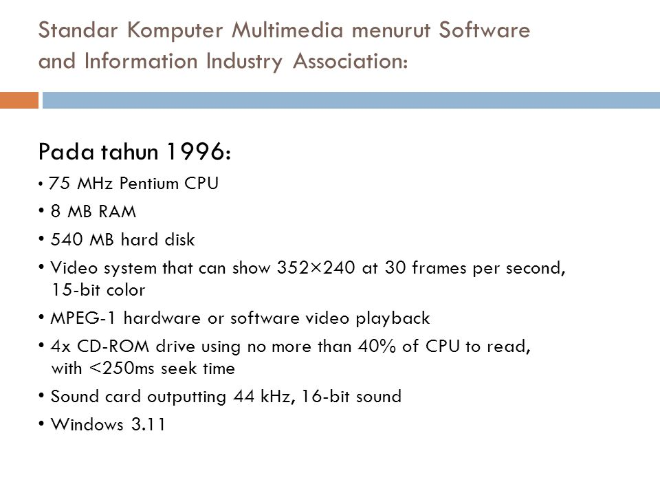 Standar Komputer Multimedia menurut Software and Information Industry Association: