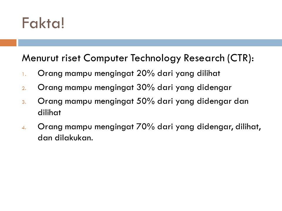 Fakta! Menurut riset Computer Technology Research (CTR):
