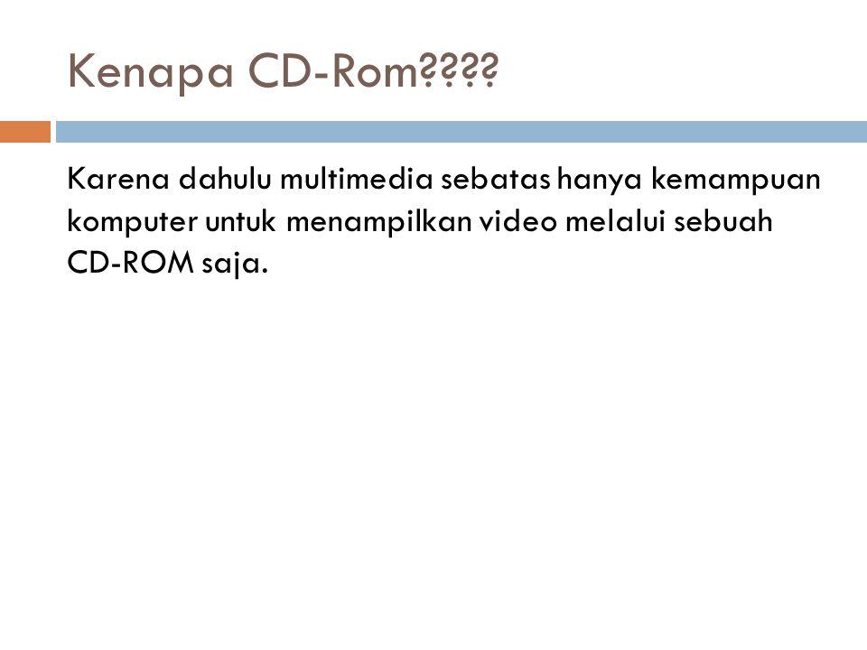Kenapa CD-Rom .