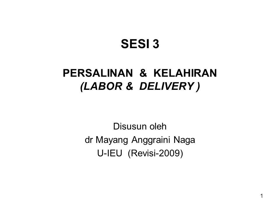 SESI 3 PERSALINAN & KELAHIRAN (LABOR & DELIVERY )