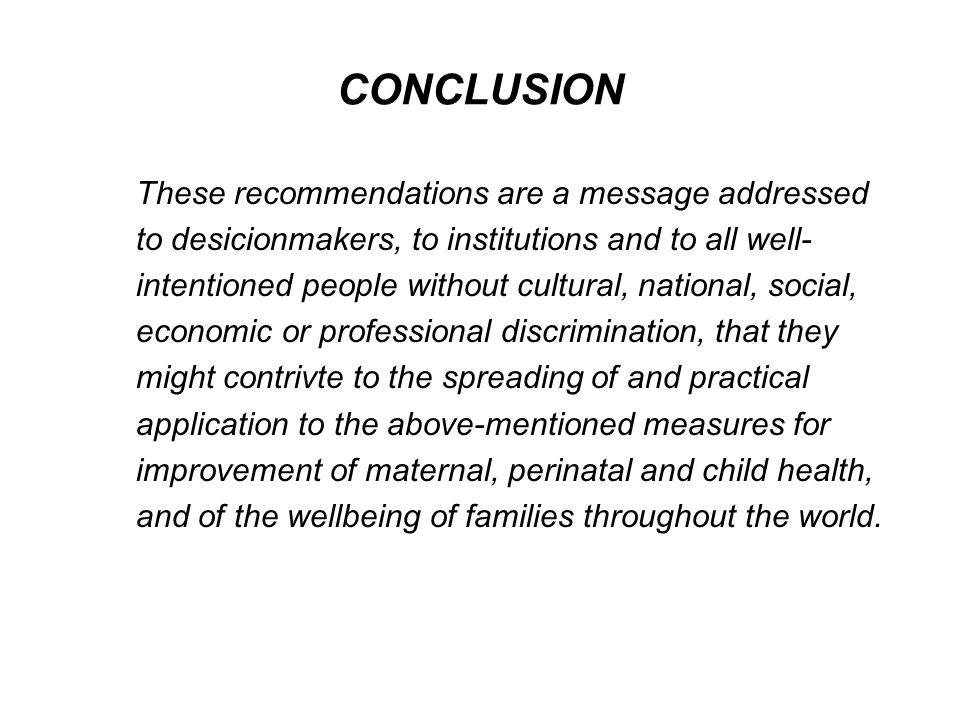 CONCLUSION These recommendations are a message addressed
