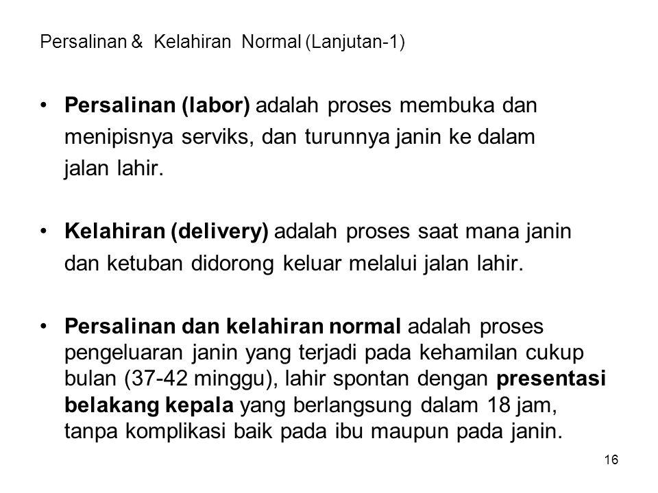 Persalinan & Kelahiran Normal (Lanjutan-1)