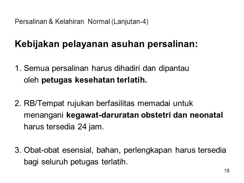 Persalinan & Kelahiran Normal (Lanjutan-4)