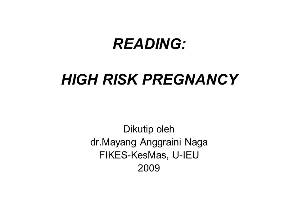 READING: HIGH RISK PREGNANCY