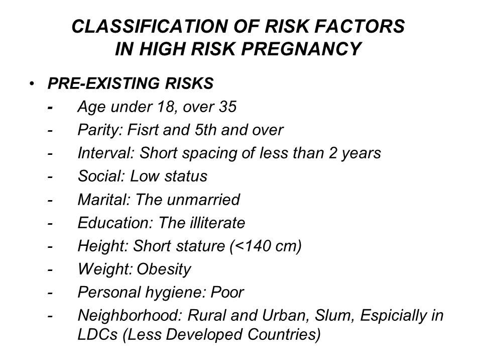 CLASSIFICATION OF RISK FACTORS IN HIGH RISK PREGNANCY