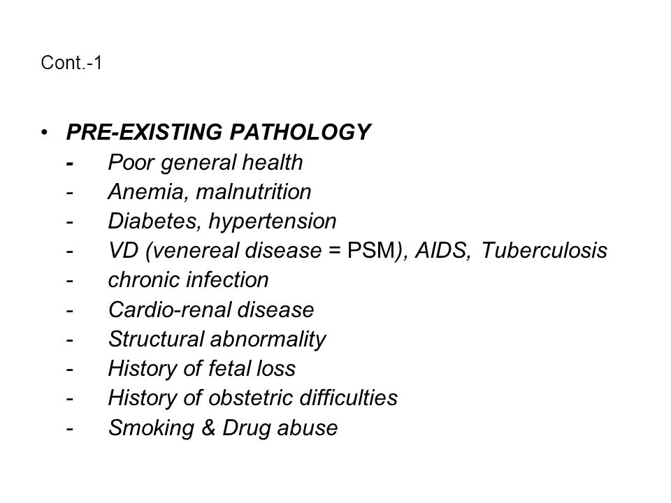 PRE-EXISTING PATHOLOGY - Poor general health - Anemia, malnutrition