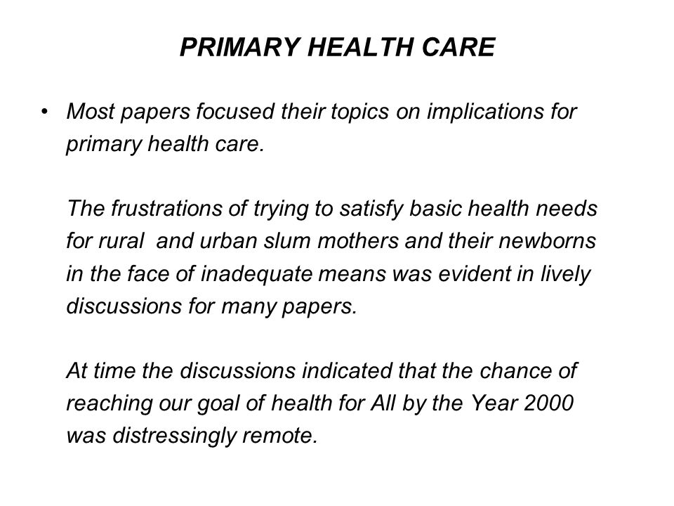 PRIMARY HEALTH CARE Most papers focused their topics on implications for. primary health care.