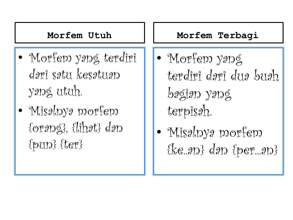 Morfem yang terdiri dari dua buah bagian yang terpisah.