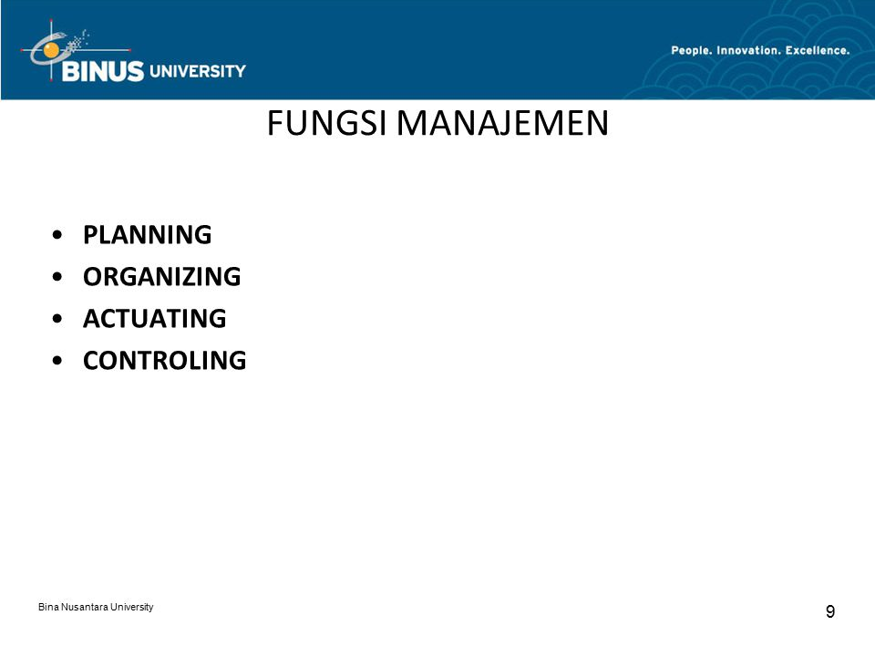 FUNGSI MANAJEMEN PLANNING ORGANIZING ACTUATING CONTROLING