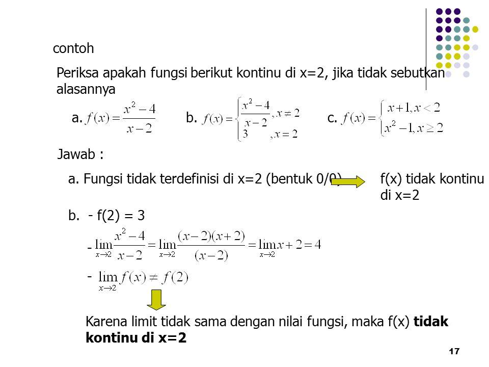Periksa apakah fungsi berikut kontinu di x=2, jika tidak sebutkan