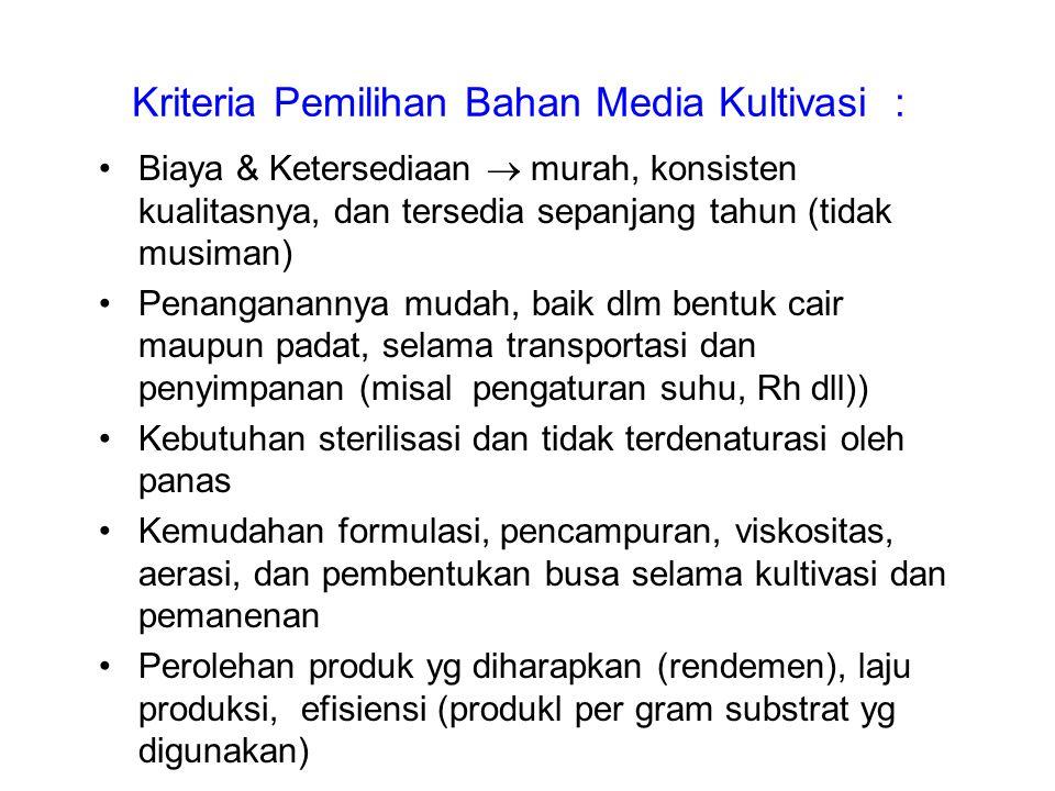 Kriteria Pemilihan Bahan Media Kultivasi :
