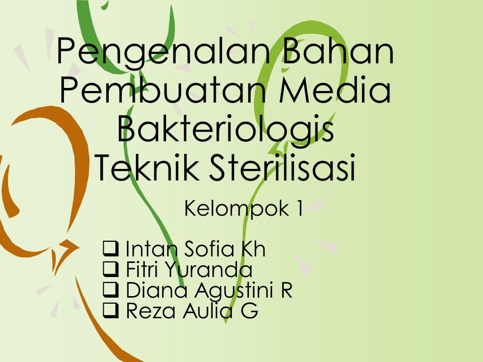 Pengenalan Bahan Pembuatan Media Bakteriologis Teknik Sterilisasi
